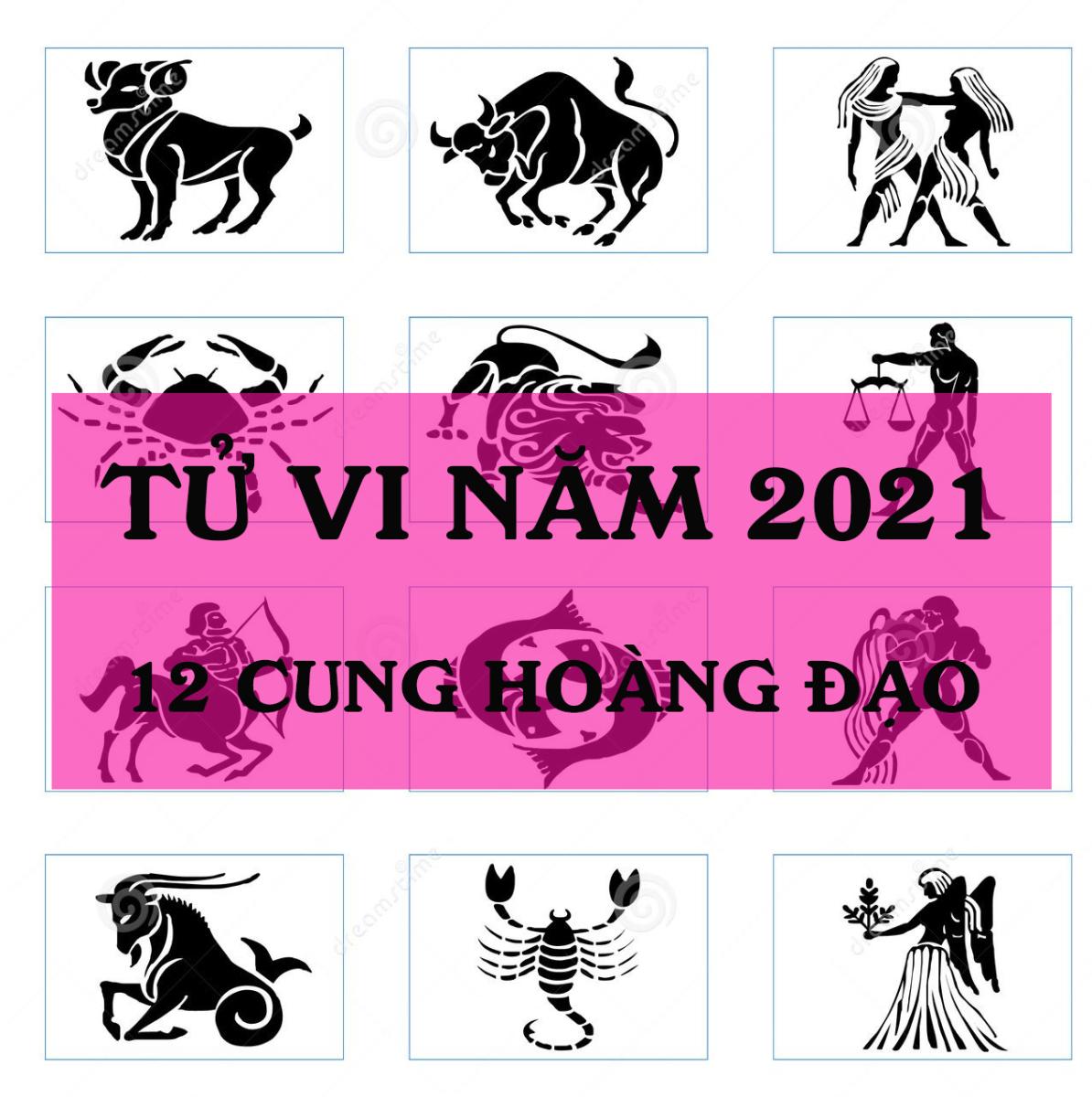 Tử Vi Năm 2021 của 12 Cung Hoàng Đạo